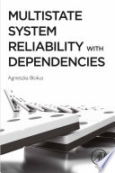 Multistate System Reliability with Dependencies