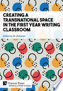 Creating a Transnational Space in the First Year Writing Classroom