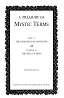 A Treasury of Mystic Terms  The soul in exile