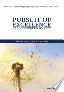 Pursuit of Excellence in a Networked Society