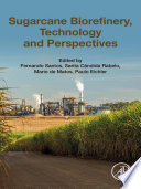 Sugarcane Biorefinery  Technology and Perspectives Book