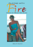 Playing with Fire (Wisdom for Women Who Smoke)