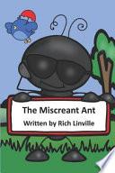 The Miscreant Ant