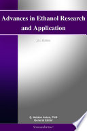 Advances in Ethanol Research and Application  2011 Edition