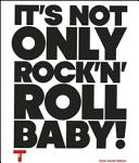 It s not only Rock n Roll  baby  Ediz  italiana e inglese