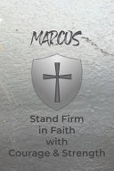 Marcos Stand Firm in Faith with Courage & Strength