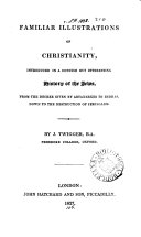 Familiar illustrations of Christianity  introduced in a concise history of the Jews