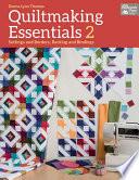 Quiltmaking Essentials 2