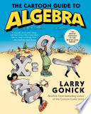 The Cartoon Guide to Algebra by Larry Gonick PDF