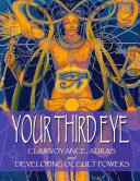 Your Third Eye  Clairvoyance  Auras and Developing Occult Powers