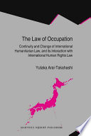 The Law of Occupation  : Continuity and Change of International Humanitarian Law, and Its Interaction With International Human Rights Law