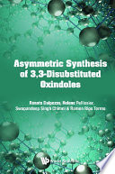 Asymmetric Synthesis Of 3  3 disubstituted Oxindoles Book