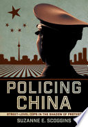 Book cover for Policing China : street-level cops in the shadow of protest