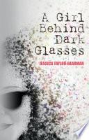 Girl Behind Dark Glasses