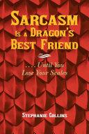 Sarcasm Is a Dragon'S Best Friend