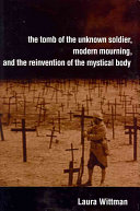 The Tomb of the Unknown Soldier  Modern Mourning  and the Reinvention of the Mystical Body