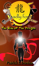 Deadly Forms The Rise of the Dragon Book