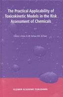 The Practical Applicability of Toxicokinetic Models in the Risk Assessment of Chemicals ebook