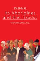 Kashmir: Its Aborigines and Their Exodus