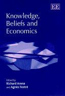 Knowledge  Beliefs and Economics