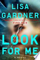 link to Look for me : a novel in the TCC library catalog