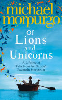 Of Lions and Unicorns  A Lifetime of Tales from the Master Storyteller