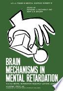 Brain Mechanisms in Mental Retardation