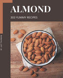 303 Yummy Almond Recipes