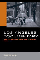 Los Angeles Documentary and the Production of Public History, 1958-1977 [Pdf/ePub] eBook