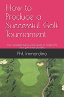 How to Produce a Successful Golf Tournament