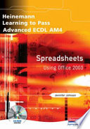 Heinemann Learning to Pass Advanced ECDL AM4 Spreadsheets Using Office 2003