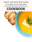Enjoy 365 Days With Slow Cooker Soup Recipes Cookbook