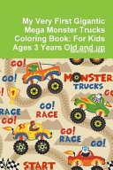 My Very First Gigantic Mega Monster Trucks Coloring Book  For Kids Ages 3 Years Old and Up