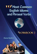 117 Most Common English Idioms and Phrasal Verbs  Workbook 2