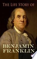 The Life Story of Benjamin Franklin
