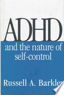 """ADHD and the Nature of Self-control"" by Russell A. Barkley"