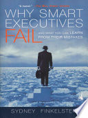 Why Smart Executives Fail  : And What You Can Learn from Their Mistakes