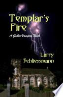 Templar s Fire  a Gothic Vampire Novel