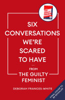 Six Conversations We re Scared to Have   from the Guilty Feminist