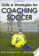 """Skills & Strategies for Coaching Soccer"" by Alan Hargreaves"