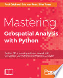 Mastering Geospatial Analysis with Python
