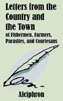 Letters from the Country and the Town of Fishermen  Farmers  Parasites  and Courtesans Book PDF