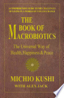 The Book of Macrobiotics  : The Universal Way of Health, Happiness & Peace