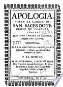 Apologia sobre la cabeza de San Sacerdote, Obispo de Sigüenza, contra Don Juan Tamayo de Salazar ...