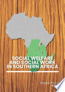 Social Welfare And Social Work In Southern Africa