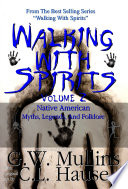 Walking With Spirits Volume 2 Native American Myths Legends And Folklore