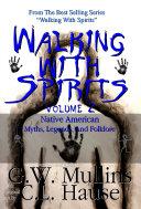 Walking With Spirits Volume 2 Native American Myths, Legends, And Folklore Pdf/ePub eBook