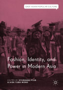 Fashion  Identity  and Power in Modern Asia