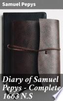 Diary of Samuel Pepys     Complete 1663 N S