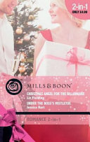 Christmas Angel for the Billionaire   Under the Boss s Mistletoe  Christmas Angel for the Billionaire   Under the Boss s Mistletoe  Mills   Boon Romance   Trading Places  Book 3